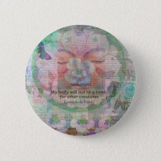 Da Vinci Vegetarian quote Pinback Button