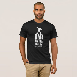 DAB ON THE HATERZ T-Shirt