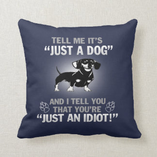 DACHSHUND - Its Not Just A Dog! Throw Pillow