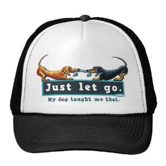 Dachshund Just Let Go Trucker Hat