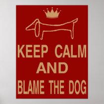 Dachshund, Keep Calm Blame Dog posters