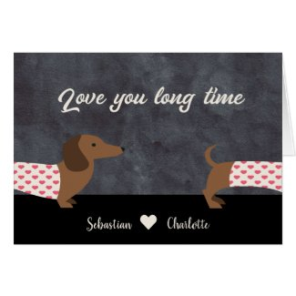Dachshund Love You Long Time Valentines Day Card