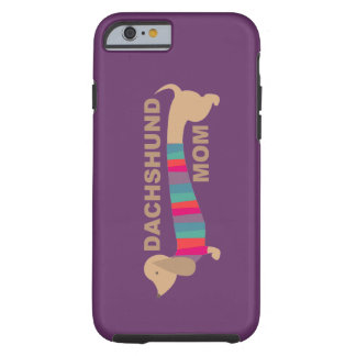 Dachshund Mom Tough iPhone 6 Case
