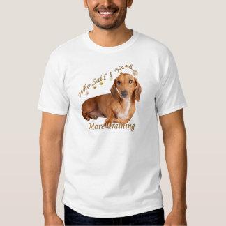 Dachshund Needs More Training T-shirt