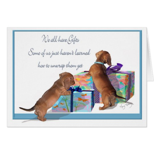 Dachshund Puppies with an important message Card
