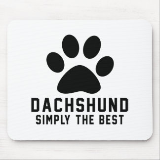 Dachshund Simply the best Mousepad