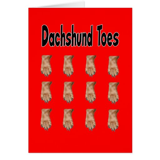 Dachshund Toes - Paws Down You're the Best Greeting Cards