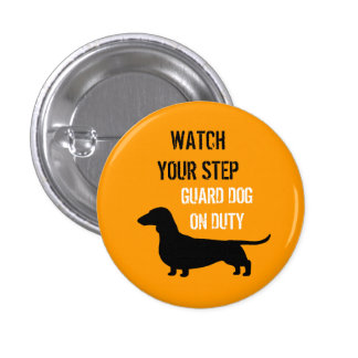 Dachshund Watch Your Step Funny Design 1 Inch Round Button