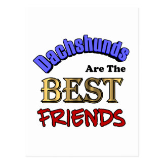 Dachshunds Are The Best Friends Postcard