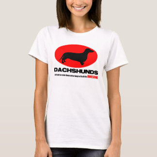 Dachshunds -God made them extra long to fit all... T-Shirt