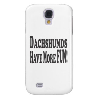 Dachshunds Have More Fun! Samsung S4 Case