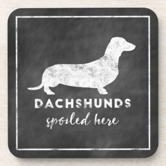 Dachshunds Spoiled Here Vintage Chalkboard Coaster