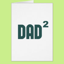Dad2 Dad Squared Exponentially Card