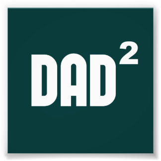 Dad2 Dad Squared Exponentially Photo Print