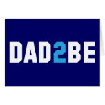Dad2Be - Dad to Be Cards