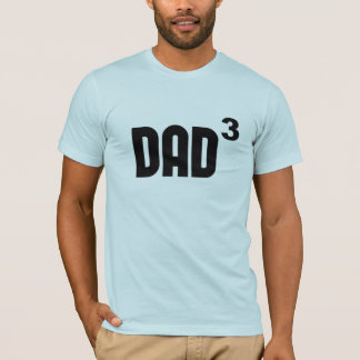 Dad3 Dad Cubed Exponentially T-Shirt