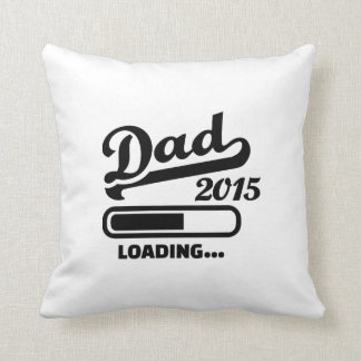 Dad 2015 loading pillow