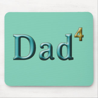 Dad 4 Dad to the 4th Power Mouse Pad