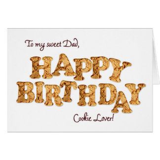 Dad, a Birthday card for a cookie lover