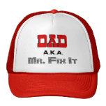 Dad AKA Mr. Fix It Novelty Trucker Hats