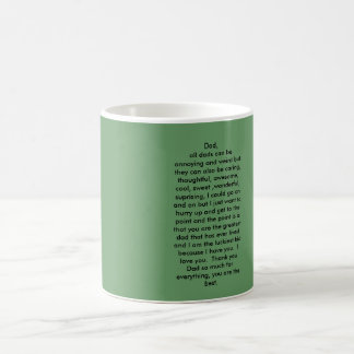 Dad, all dads can be annoying and weird but the... coffee mug