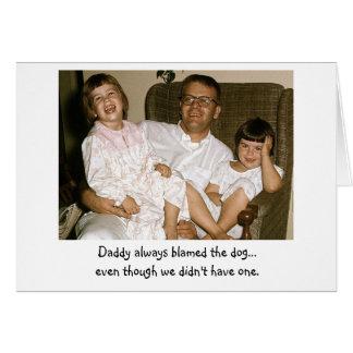 Dad Always Blamed the Dog Greeting Card