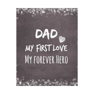 Dad and Daughter Quote: First Love, Forever Hero Canvas Print