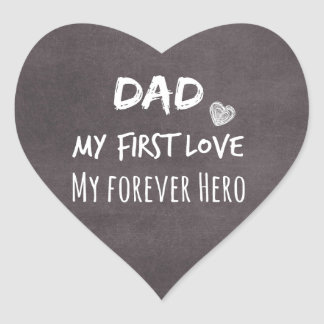 Dad and Daughter Quote: First Love, Forever Hero Heart Sticker