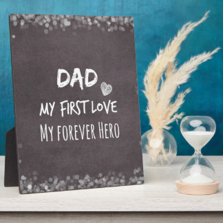 Dad and Daughter Quote: First Love, Forever Hero Plaque