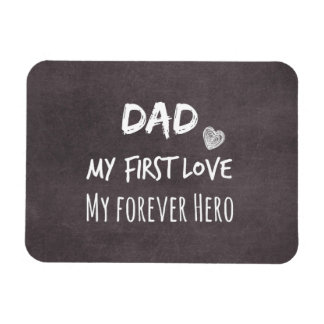 Dad and Daughter Quote: First Love, Forever Hero Rectangular Photo Magnet