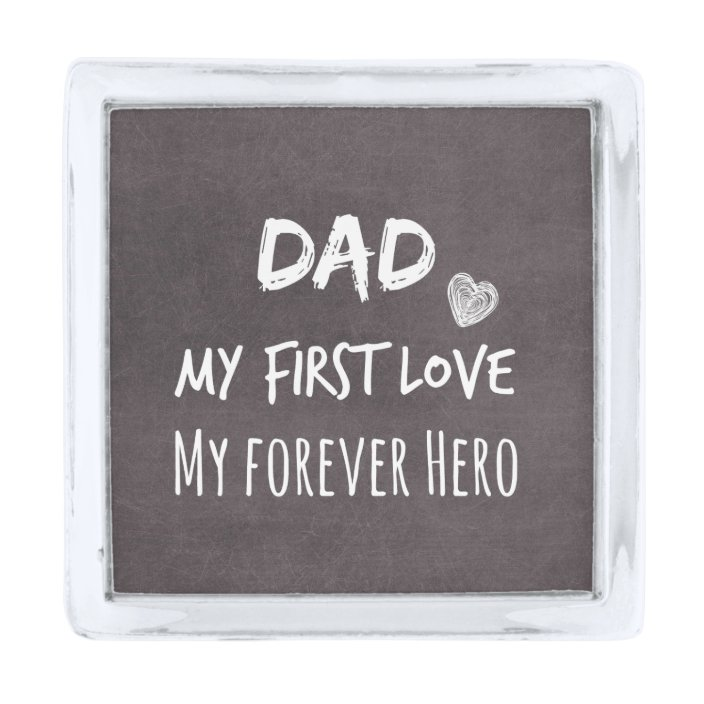 Dad And Daughter Quote First Love Forever Hero Silver Finish Lapel Pin Zazzle Com
