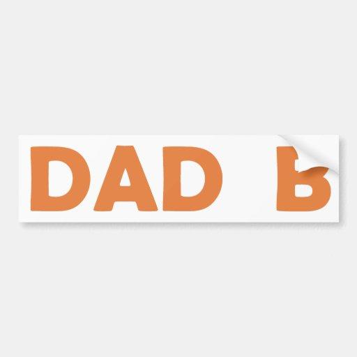 Dad B Car Bumper Sticker