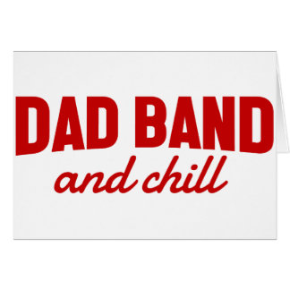 Dad Band and Chill Card