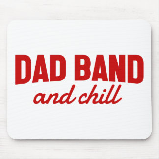 Dad Band and Chill Mouse Pad