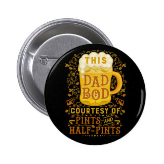 Dad Bod Beer Pints Fathers Day Funny Antique Pinback Button