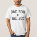 Dad Bod is a Rad Bod, Cool Funny Father's Day T-Shirt