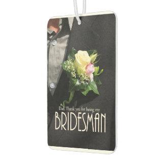 Dad Bridesman thank you Car Air Freshener