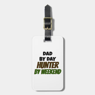 Dad by Day Hunter by Weekend Luggage Tag