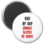 Dad By Day Zombie Slayer By Night 2 Inch Round Magnet