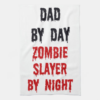 Dad by Day Zombie Slayer by Night Kitchen Towels