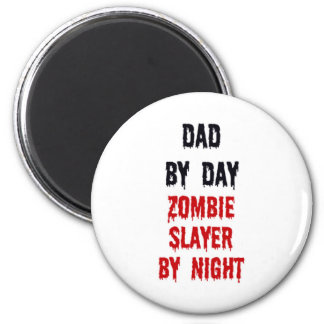 Dad By Day Zombie Slayer By Night Magnets