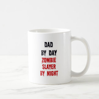 Dad By Day Zombie Slayer By Night Classic White Coffee Mug