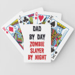 Dad by Day Zombie Slayer by Night Bicycle Playing Cards