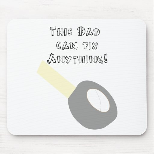 Dad can fix anything mousepad