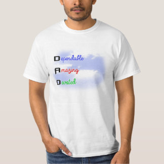 DAD D-ependable A-mazing D-evoted T-Shirt
