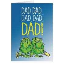 Dad, Dad, Dad......DAD!!! Card