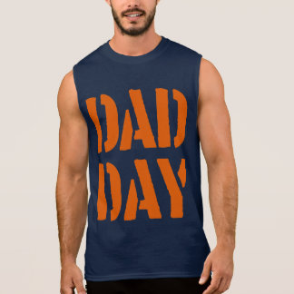 DAD DAY Happy Father's day! Sleeveless Shirt