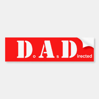 DAD, Do As Directed Bumper Sticker