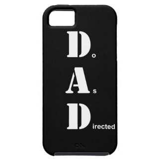 DAD Do As Directed iPhone 5 Covers