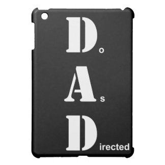 DAD, Do As Directed Case For The iPad Mini